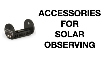 Accessories for Solar Observing